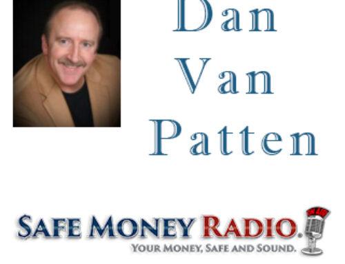 Dan Van Patten Safe Money Radio Show
