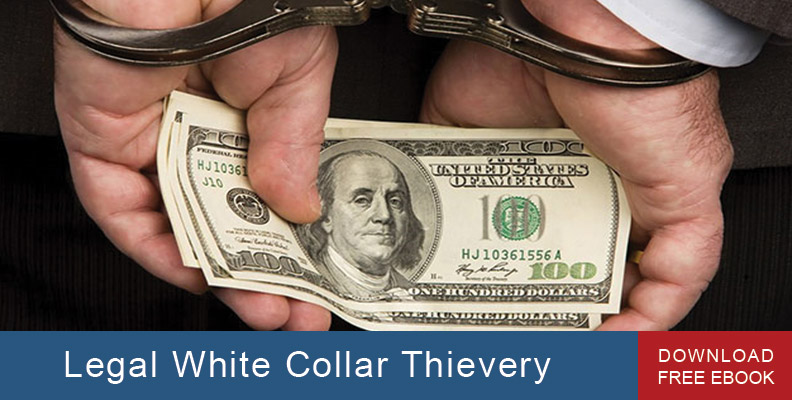 Legal White Collar Thievery